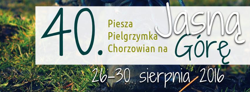 40 Pielgrzymka do Częstochowy 26-30 sierpnia 2016 – zapraszamy